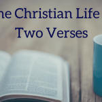 The Christian Life in Two Verses