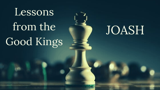 Lessons from the Good kings Joash title graphic