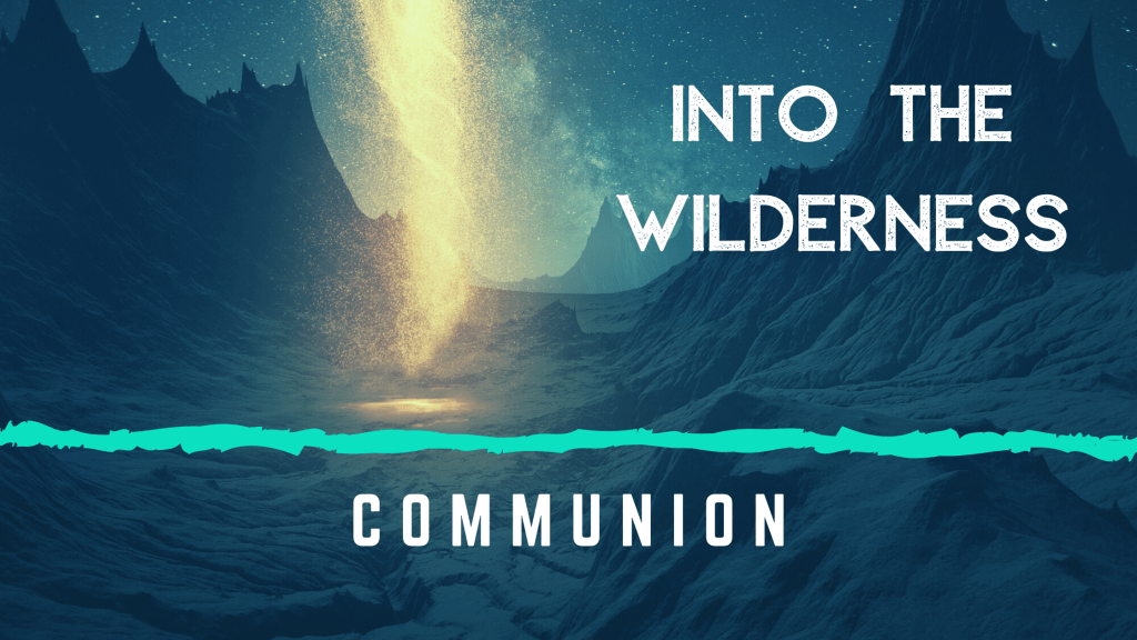 into the wilderness communion title graphic