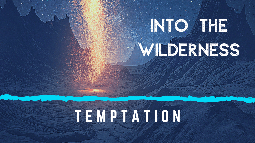 Into the Wilderness Temptation title graphic