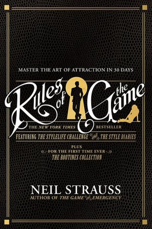 Rules Of The Game, by Neil Strauss
