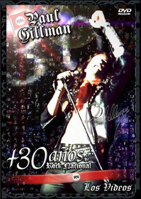 """DVD """"Paul Gillman + 30 años de Rock Nacional"""""""