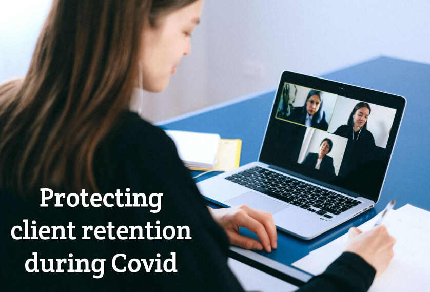 Protecting client retention during Covid