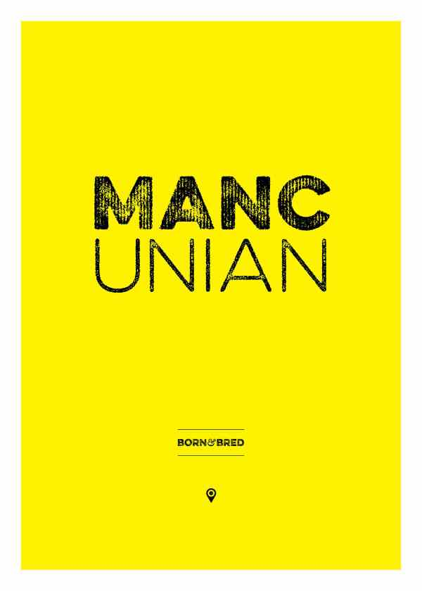 Mancunian Born and Bred print Poster Art and Gift Ideas Artwork