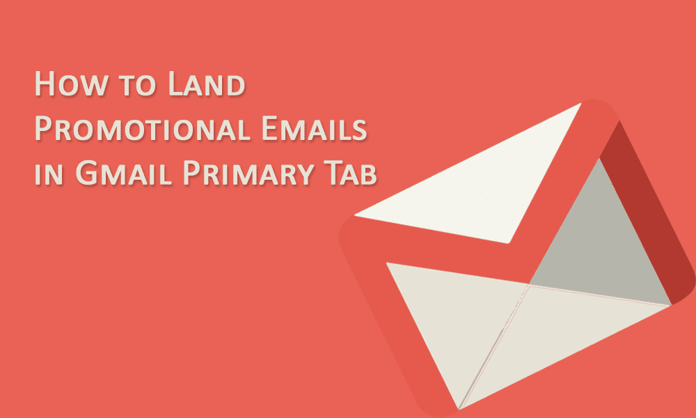How to land promotional emails in gmail primary tab