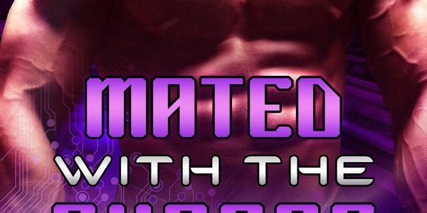 A Look Back at Why Cara Bristol Wrote MATED WITH THE CYBORG