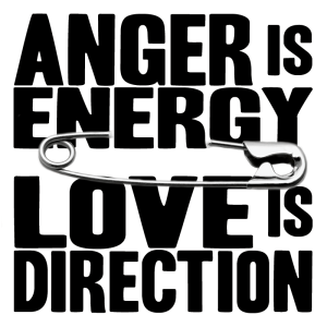 Anger is energy. Love is direction.