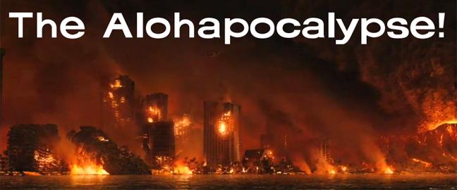 Alohapocalypse
