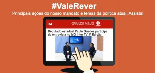 Deputado Paulo Guedes participa de entrevista no MG Inter TV 1ª Edição