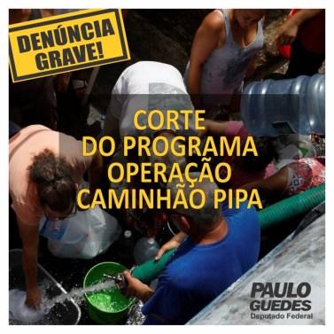 Deputado Paulo Guedes cobra explicações e providências do governo federal sobre corte do programa Operação Caminhão-Pipa