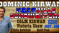 Dominic Kirwan & The Nashville Singer Songwriters