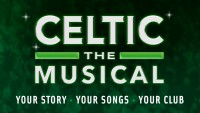 Celtic – The Musical – NEW DATES - CLICK FOR MORE INFO!