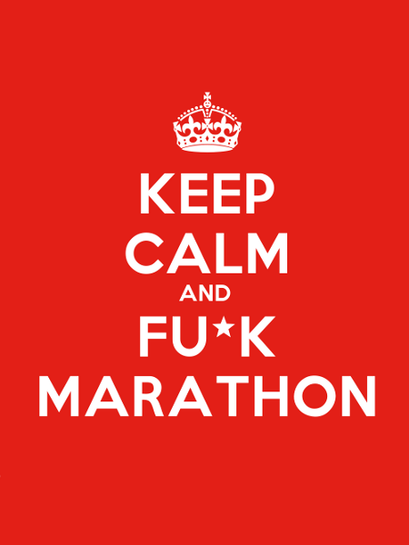 Keep calm and fuck marathon