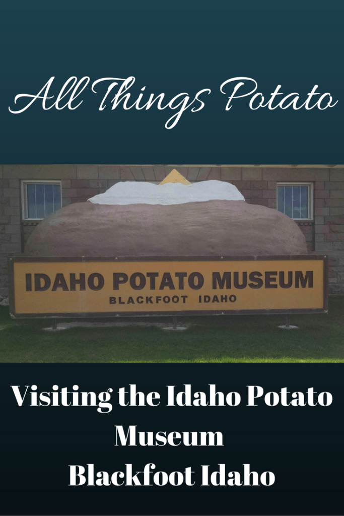 Idaho Potato Museum in Blackfoot Idaho