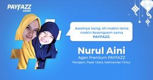 Kisah Inspiratif Nurul Aini Agen Premium PAYFAZZ