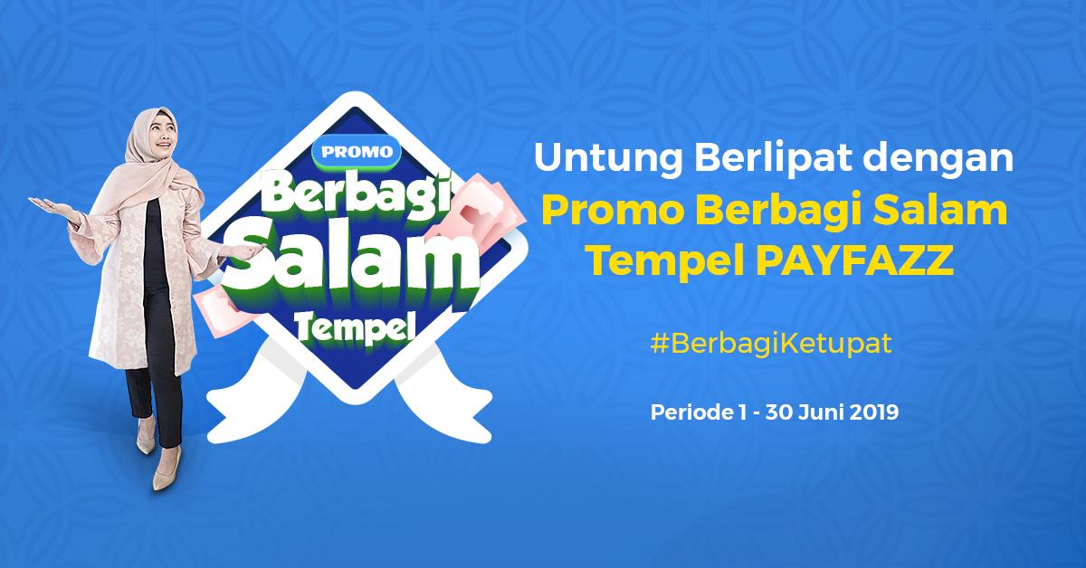 Dapat Untung Berlipat di Hari Raya Idulfitri dengan Promo Berbagi Salam Tempel PAYFAZZ!