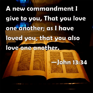 Love one another; as I have loved you