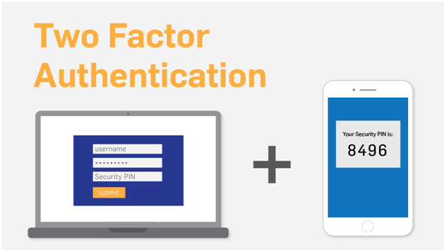 Use Two factor authentication