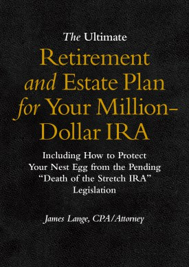 The Ultimate Retirement and Estate Plan for Your Million-Dollar IRA Book