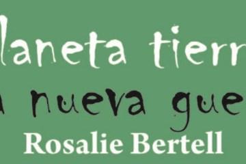 Rosalie Bertell auf Spanisch erschienen: Planeta Tierra: la nueva guerra