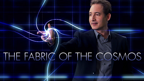"""The Fabric of the Cosmos"""