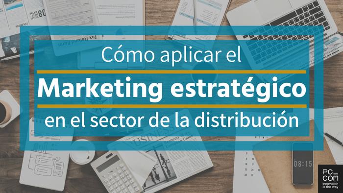 Marketing para empresas de distribución y retail