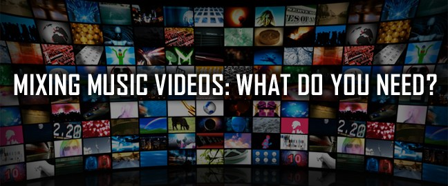 Mixing Music Videos - What do you need? | PCDJ