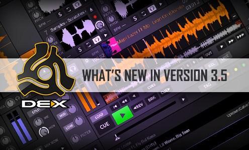New DEX 3.5 DJ Software Features
