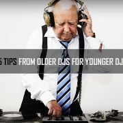 5 Tips from Older DJs for Younger DJs