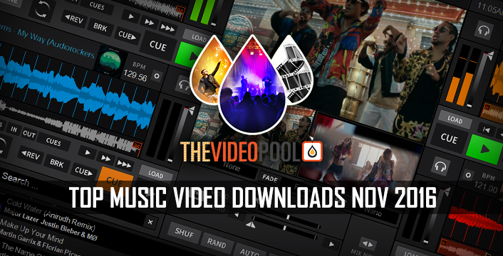 The Video Pool | Top Music Video Downloads November 2016 | PCDJ