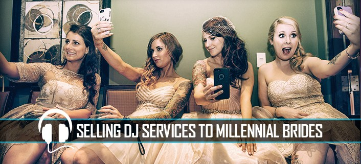 Selling DJ Services To Millennial Brides