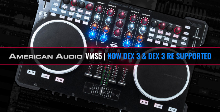 DJ CONTROLLERS | THE AMERICAN AUDIO VMS5 IS NOW DEX 3 AND DEX 3 RE