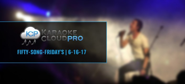 Professional Karaoke Subscription Service Update 6-16-17