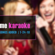 New Party Tyme karaoke songs 1-24-18