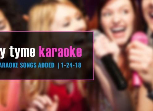 New Party Tyme karaoke songs 1-24-18