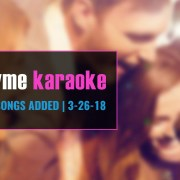 new karaoke songs from Party Tyme Karaoke 3-26-18