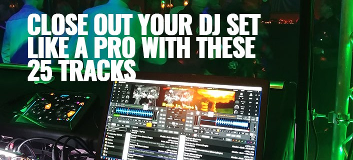 Best songs to end DJ set with