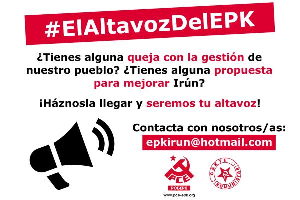 Desde el PCE-EPK de Irun lanzamos una campaña para explorar y buscar soluciones a los problemas de la ciudad, #ElAltavozDelEPK