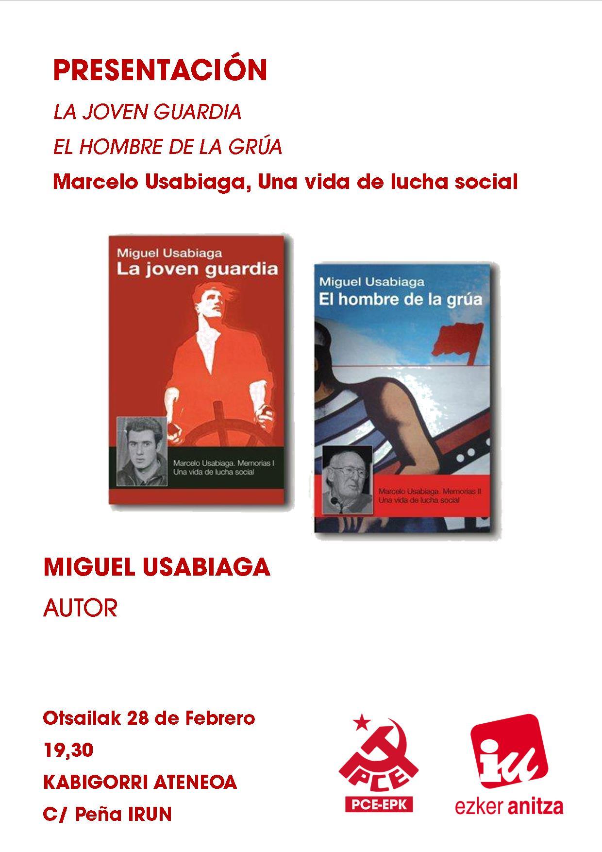 PRESENTAN «EL HOMBRE DE LA GRUA» SOBRE LA VIDA DEL HISTORICO COMUNISTA MARCELO USABIAGA