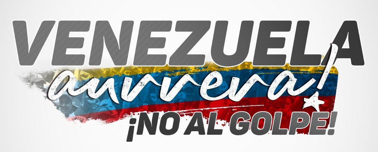 Ante el nuevo intento de golpe fascista en Venezuela: con Maduro y con la Revolución. ¡No Pasarán!