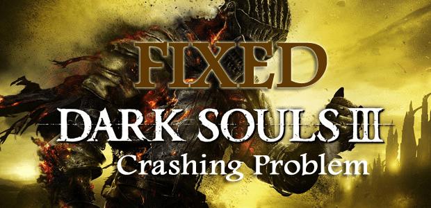 Dark Souls 3 Crashing