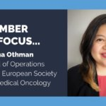 Meet Zarina Othman, Head of Operations, ASIA, European Society for Medical Oncology