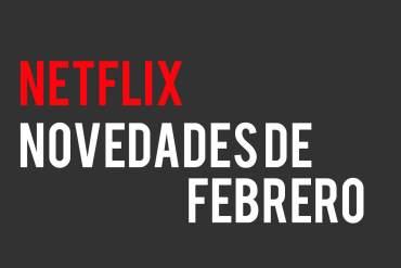 Netflix Febrero