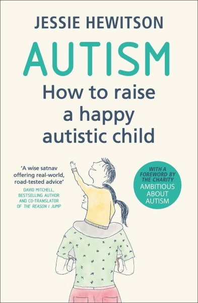 Autism How to Raise a Happy Autistic Child