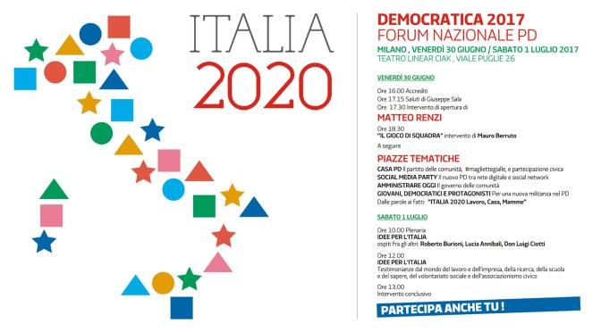 Italia 2020. Il forum nazionale del PD. Venerdì 30 giugno e sabato 1 luglio a Milano.