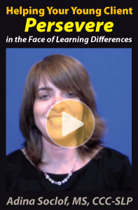 Helping Your Young Client Persevere in the Face of Learning Differences