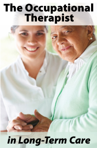 The Occupational Therapist in Long-Term Care