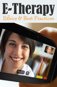 E-Therapy: Ethics & Best Practices