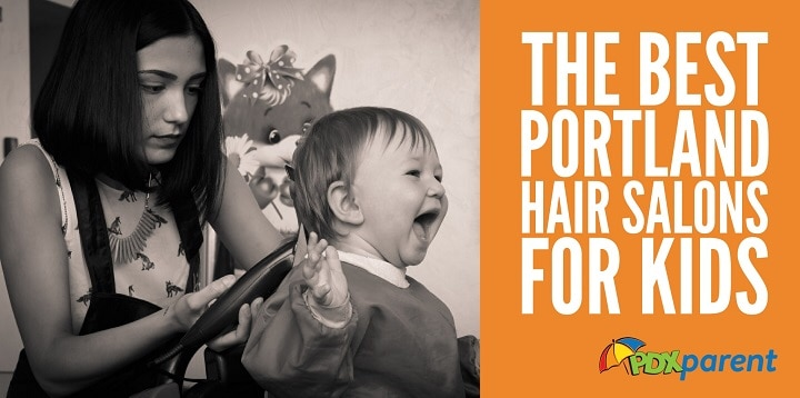 The Best Portland Hair Salons For Kids