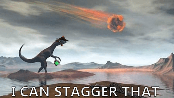 Brewmaster's Stagger is strong enough to save the dinosaurs from extinction!